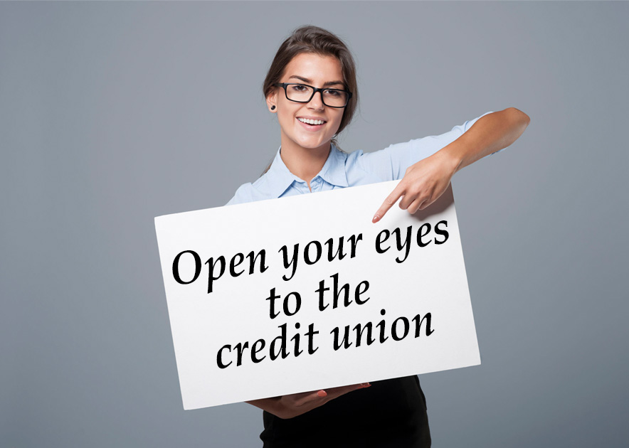Open your Eyes to the Credit Union