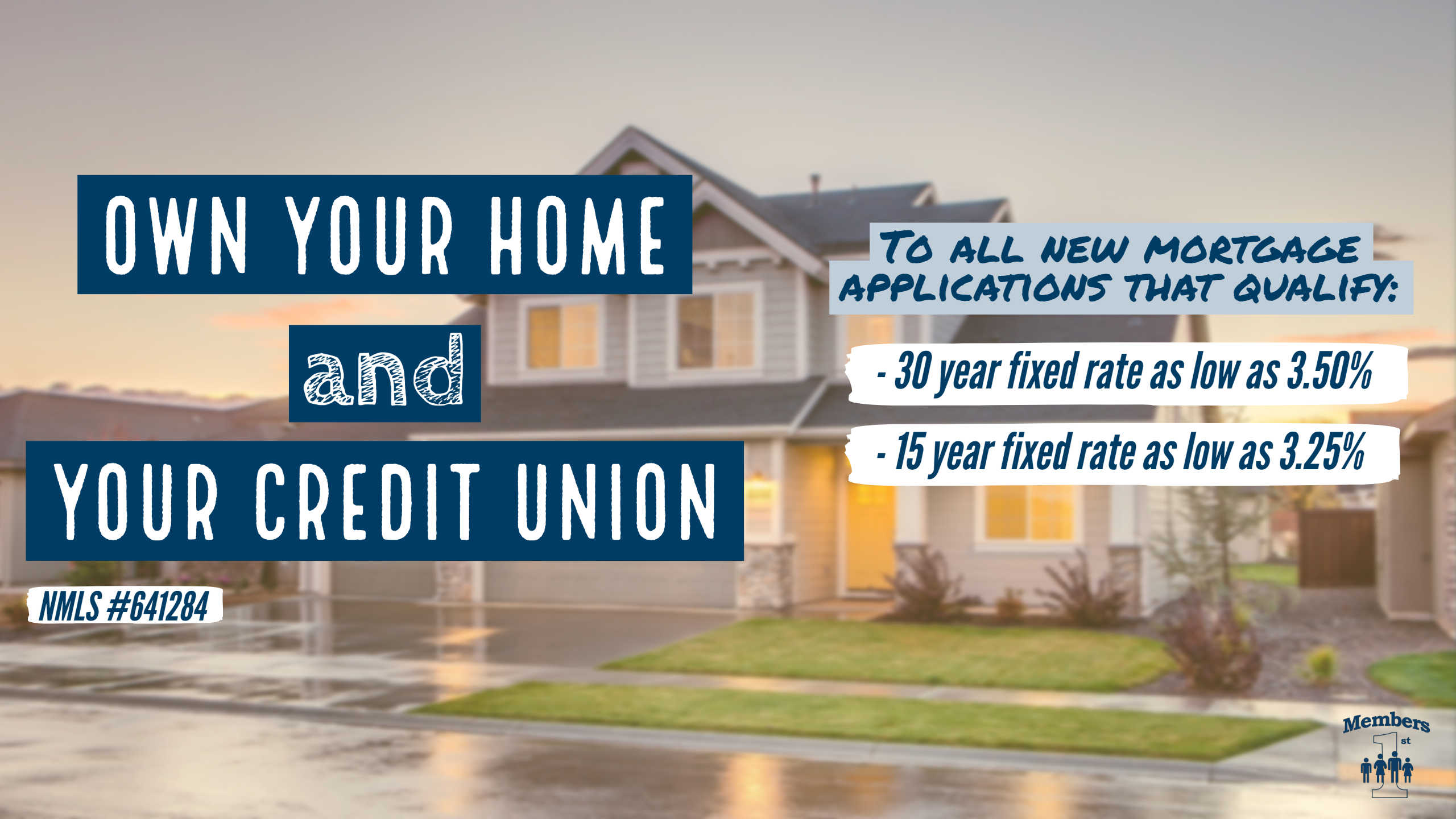 Own your Home and your Credit Union