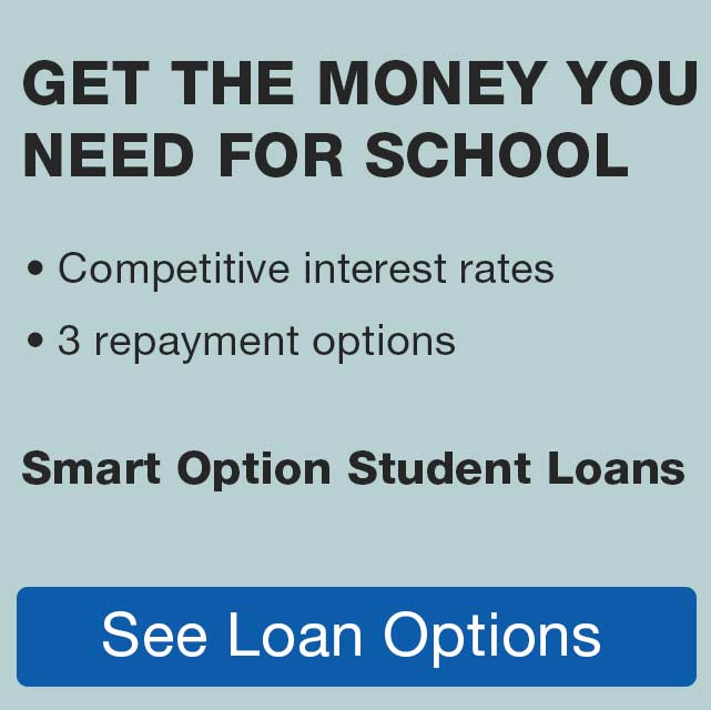 Get the money you need for school. Competitive interest rates. 3 repayment options. See Loan Options